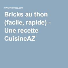 Bricks au thon (facile, rapide) - Une recette CuisineAZ