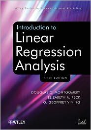 Introduction to linear regression analysis / Douglas C. Montgomery, Elizabeth A. Peck, G. Geoffrey Vining