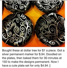 create your own tableware w/ dollar store plates and a sharpie. perfect for gifting and decorating.