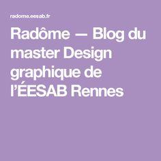 Radôme — Blog du master Design graphique de l'ÉESAB Rennes Master Design, Design Graphique, Blog, Rennes, Graphic Design, Blogging