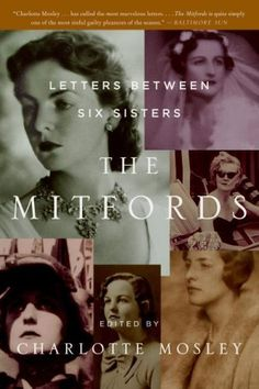 The Mitfords: Letters Between Six Sisters by Charlotte Mosley, http://www.amazon.ca/dp/0061375403/ref=cm_sw_r_pi_dp_M7ecsb1E6VF43