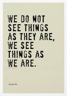 anais nin we don't see things as they are - Google Search