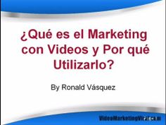 Que es el Marketing con Videos Y Porque Utilizar el Marketing con Videos - VideoMarketingViral.com