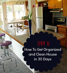 How To Get Organized and Clean House: Day Six - Housewife How-To's®