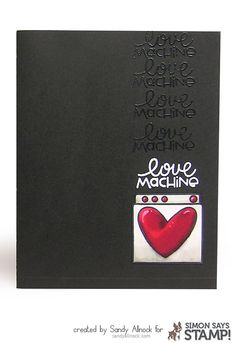 Love Machine created by Sandy Allnock for Simon Says Stamp using Paper Smooches and Copic Markers. January 2014