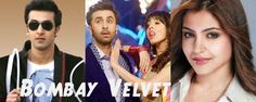Bombay Velvet movie wiki cast,crew,release date