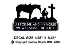 AS FOR ME & MY HORSE..PRAYING COWBOY CHRISTIAN DECAL