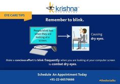 Make a conscious effort to blink frequently when you are looking at your computer screen to combat dry eyes. To know more click on : www.krishnaeyecentre.com/dry-eyes/