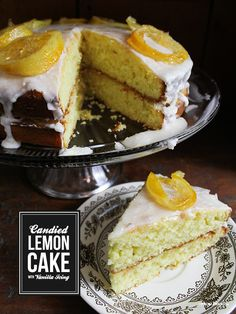 Candied Lemon Cake with Vanilla Icing - Lemon cake with the finishing touch of a sticky candied lemon.
