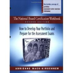 The National Board Certification Workbook, Second Edition: How to Develop Your Portfolio and Prepare for the Assessment Exams