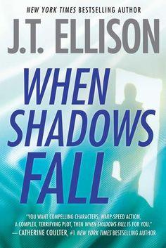 When Shadows Fall, by J.T. Ellison