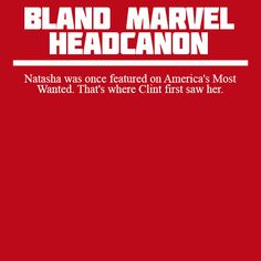 """ Natasha was once featured on America's Most Wanted. That's where Clint first saw her. """