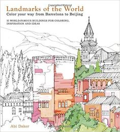 Landmarks Of The World Color Your Way From Barcelona To Beijing Amazonde