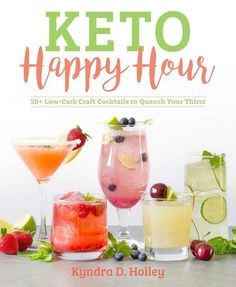 Keto Happy Hour: Low-Carb Craft Cocktails to Quench Your Thirst by Kyndra Holley, the keto genius behind Peace, Love and Low Carb. In it, she answers all of your questions about keto and alcohol. Low Carb Cocktails, Cocktail Recipes, Low Calorie Alcoholic Drinks, Cocktail Food, Healthy Cocktails, Keto Foods, Atkins, Low Carb Recipes, Diet Recipes