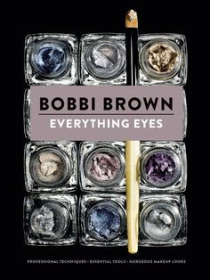 Everything Eyes: Professional Techniques * Essential Tools * Gorgeous Makeup Looks (Bobbi Brown) by Bobbi Brown, http://www.amazon.com/dp/B00GOJT7AA/ref=cm_sw_r_pi_dp_4Mx2ub17QWRA9