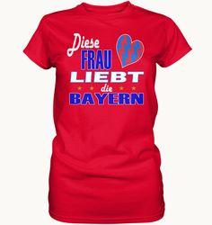 Cooles T-Shirt für Frauen: Diese Frau liebt die Bayern  T-Shirt,Druck,Sprüche,Coole Sprüche,Mann,spass t-shirt,spass shirt,lustig,witzig,fun shirt,fun t-shirt,männer,frauen,singles,sprüche t-shirt,sprüche shirt,crazy,verrückte motive,bekloppte sprüche,party,party shirt,party t-shirt,TShirt, Fussball, Frau