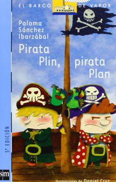 "Paloma Sánchez Ibarzábal / Daniel Cruz. ""Pirata Plin, pirata Plan"". Editorial SM. (de 6 a 8 años). Frosted Flakes, Pirates, Baseball Cards, Pelo Bob, Editorial, Children's Library, Children's Literature, World"