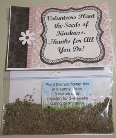 I made this as a Thank You token.  Shown here is the Front & Back.  I purchased a bag of wildflower seeds.  Scoop 1/4 cup into a snack baggie & inserted the business card sized instructions.  Attached by staple.  Additional depth, added 3-d flower to front. Since I don't have a blog, I uploaded all the printables (w words & without words) to Scribd. Here's the link to collection. 4 printables total.