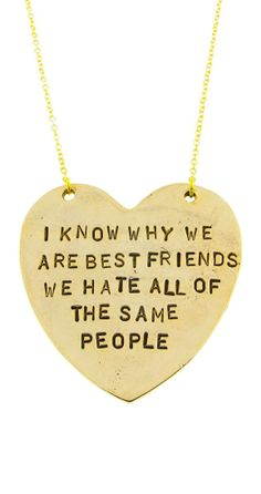 I know why we are best friends - we hate all the same people // Haha! Besties necklace