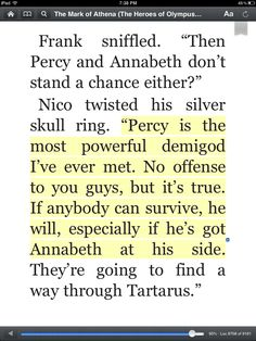 I like it how even though Nico likes Percy he still realized that he's at his best with Annabeth and he doesn't try to get in the way of that.