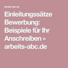 Einleitungssätze Bewerbung: Beispiele für Ihr Anschreiben » arbeits-abc.de