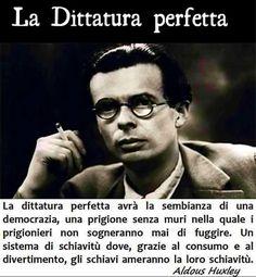 Aveva la vista lunga Aldous Huxley, un leader del pensiero moderno e un intellettuale del più alto rango. Prevedeva già 100 anni fa come sarebbe andata a finire.