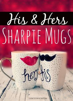 ***Easy DIY: His & Her Sharpie Mugs*** Here is a fun and easy Valentine's Day DIY! Of course it doesn't have to be for Valentine's Day. You can make these HIS & HERS Sharpie Mugs for a wedding shower gift, anniversary gift or a just because gift. You can also follow the directions to make a mug for any occasion. #DIY #ValentinesDay #Sharpie