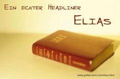 Einer der vielen alten Testament Berichten von erstaunlichen Heldentaten stammen von diesem Prophet Elias. Weiter lesen: http://www.gottes-wort.com/elias.html