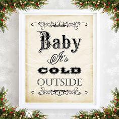 "Printable Christmas Decor ""Baby Its Cold Outside"" Print Vintage Wall Art Poster - 8,5"" x 11"" INSTANT DOWNLOAD Christmas Gift Idea #DIY #Editable"