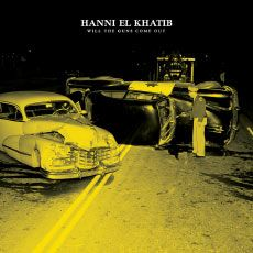 Hanni El Khatib - Will The Guns Come Out - 2011