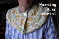 A lot of you expressed interest in the warming wrap, so here's the tutorial. Since I didn't take a ton of pictures during the whole process...