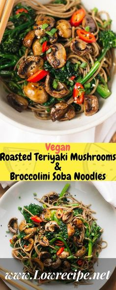 Vegan Roasted Teriyaki Mushrooms & Broccolini Soba Noodles!!! - Low Recipe