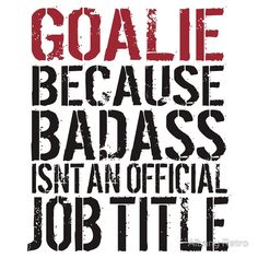 Funny 'Goalie Because Badass Isn't a Job Title' T-Shirt for Hockey Goalies by Albany Retro
