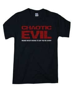 """Dungeons & Dragons characters are based on the nine alignments: a chart of good/neutral/evil and lawful/neutral/ chaotic. While the goody-two-shoes of the world make up the Lawful Good of D&D, the """"destroyers"""" are less forgiving. Chaotic Evil are the characters that burn down villages, and murder peasants, and orders 6 drinks with lunch and wants to split the bill evenly. Monsters. They are selfish and wicked, but you wouldn't expect anything less."""