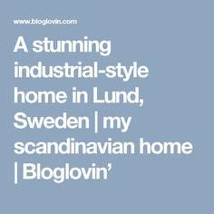 A stunning industrial-style home in Lund, Sweden | my scandinavian home | Bloglovin'