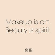 Makeup is art. Beauty is spirit