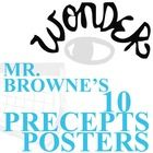 WONDER Palacio R.J. Novel Mr. Browne's Precepts (10 Posters)  NOVEL = Wonder by R.J. Palacio LEVEL = 5-12 COMMON CORE = CCSS.ELA-Literacy.RL.7  Enj...