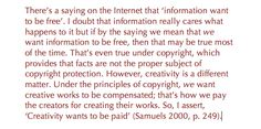 """""""Creativity wants to be paid"""" >>> we want to pay creativity through copyright laws #copyright #creativity #Internet #FMCS3100"""