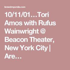 10/11/01…Tori Amos with Rufus Wainwright @ Beacon Theater, New York City | Are…