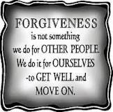 Forgiveness...Frees your soul unforgiveness is drinking poison...hoping the OTHER person will die....don't let anyone own your head forgive, move on