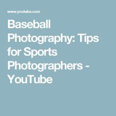 Baseball Photography: Tips for Sports Photographers - YouTube