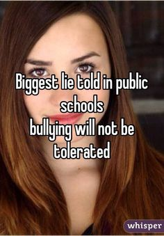 """Biggest lie told in public schools: bullying will not be tolerated """