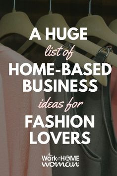 Do you LOVE fashion? Do you dream of having your own fashion boutique? Would you like to work from home? Now you can! Here is a huge list of home-based business ideas for fashion lovers. #fashion #business #workfromhome