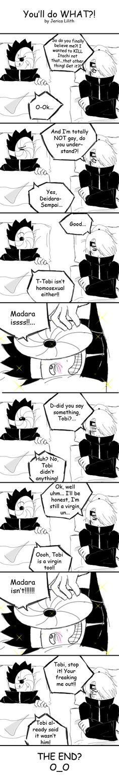 Tobi... Stop thinking that you are Madara, cause you're not