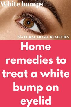 how to get rid of bump on eyelid