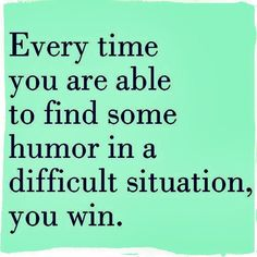 Find the humor...it will make you happier about the situation.