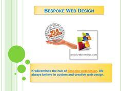 bespoke-web-design-24486229 by kre8iveminds via Slideshare