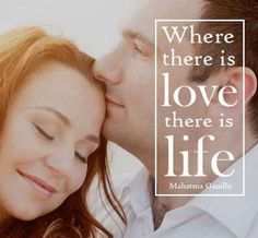 Where There Is #Love, There Is #Life.  #Gandhi #quotes