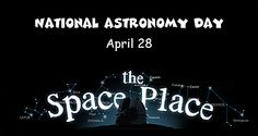 Words 'National Astronomy Day April 28 the Space Place'