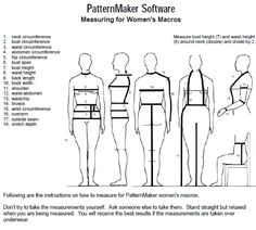 PDF instructions and downloadable chart for measuring for clothing construction. Link to PDF at http://www.patternmakerusa.com/uploads/pat7/measure_wfillable.pdf  For PatternMaker software, but can be used as template for fitting and pattern making on your own.
